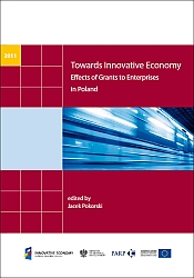 Towards Innovative Economy Effects of Grants to Enterprises in Poland (EN)